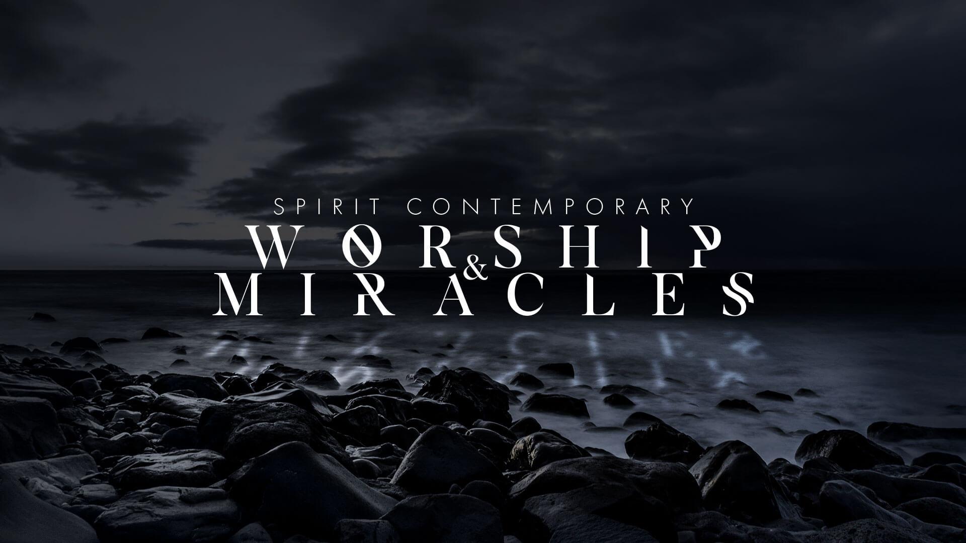 Spirit Contemporary Worship and Miracles