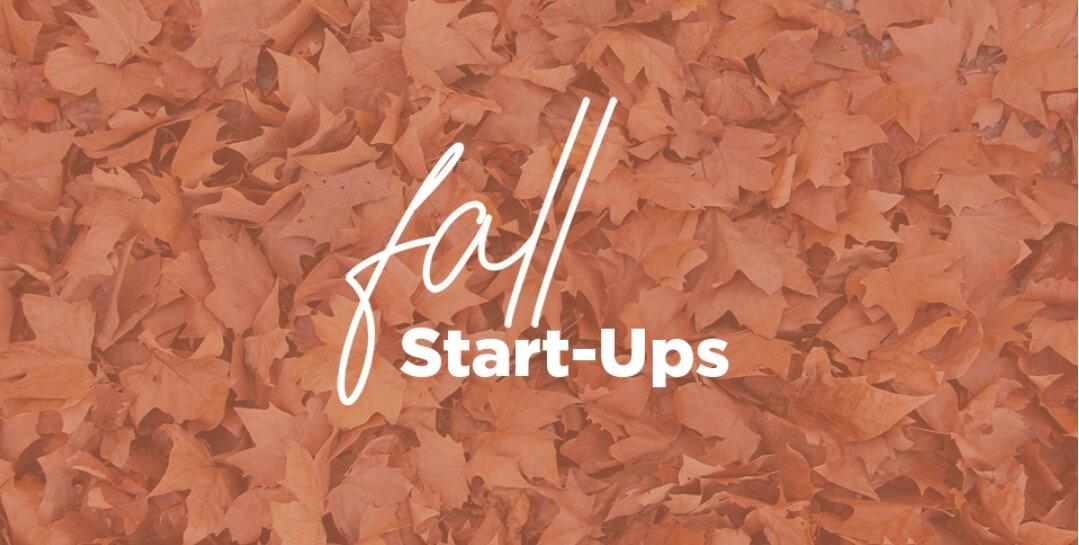 Springs Fall Start Ups